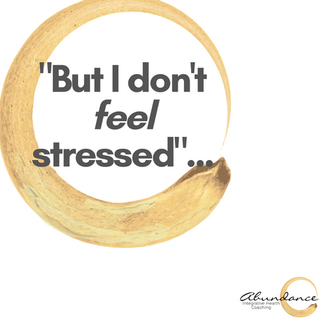 Why You're Stressed Even if You Don't Feel Stressed