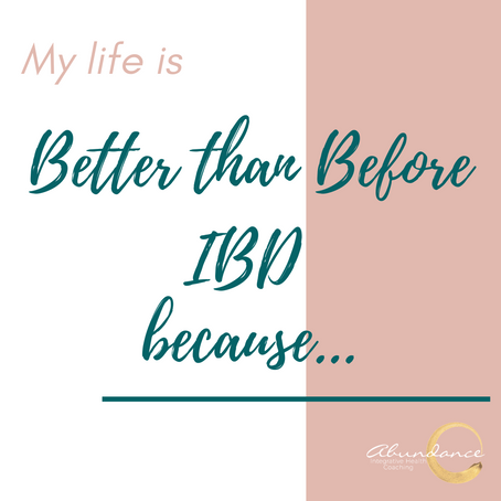 My Life is Better than Before IBD