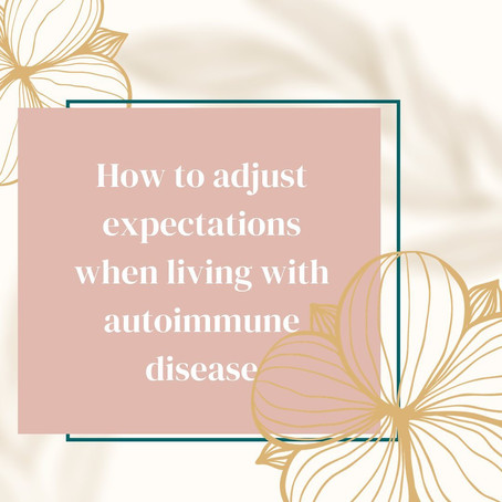 Expectations vs. Reality Living with an Autoimmune Disease