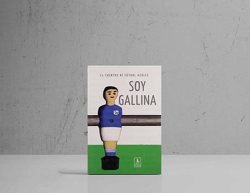 Soy Gallina / Soy León | Libro de fútbol bogotano