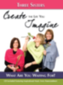 Create the Life You Imagine - the 3 sisters take you through the steps of re-imagining life from a more holistic perspective. Available at tracybowe.com/products