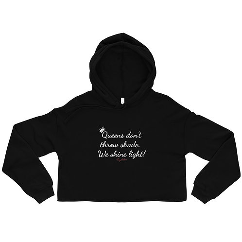 Queens don't throw shade! Crop Hoodie