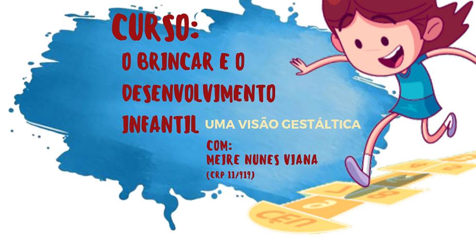 O Brincar e o Desenvolvimento Infantil - Uma visão gestáltica