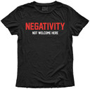 PATTY PALAZZO'S NEGATIVITY NOT WELCOME HERE T-SHIRT