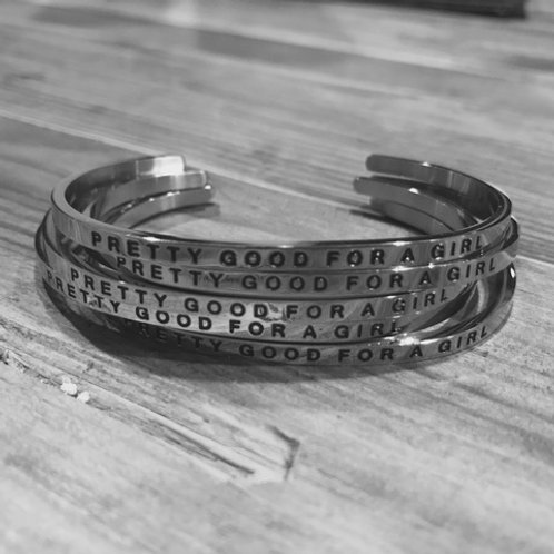 Pretty Good For A Girl Sterling Silver Engraved Bracelet