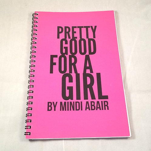Pretty Good For a Girl Notebook