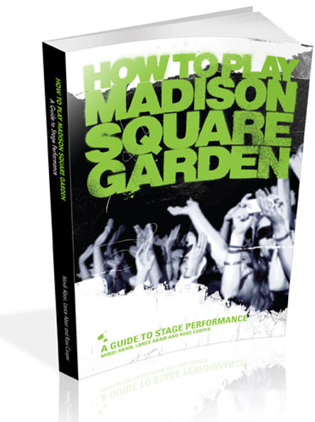 How To Play Madison Square Garden - A GuideTo Stage Performance