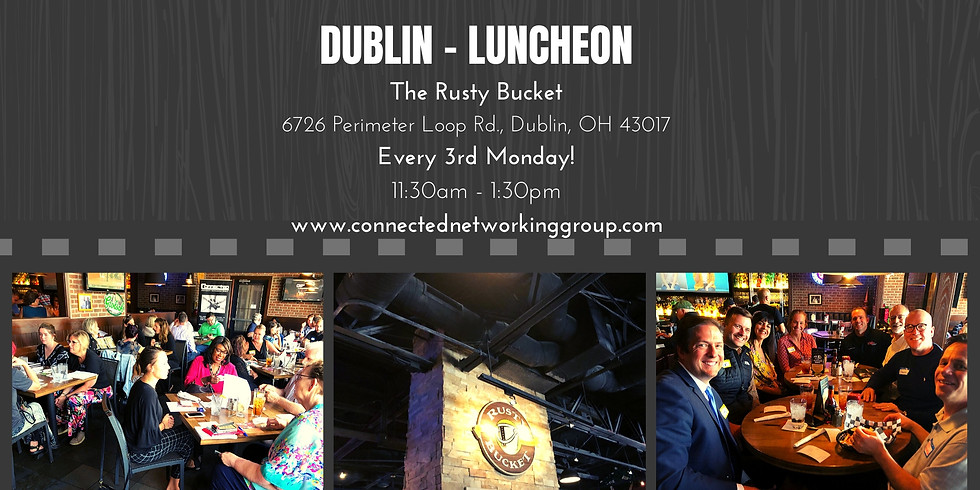 CONNECTED - DUBLIN Networking Luncheon @ The Rusty Bucket