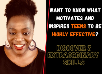 Want To Know What Motivates and Inspires Teens To Be Highly Effective? The 3Ms...A Story