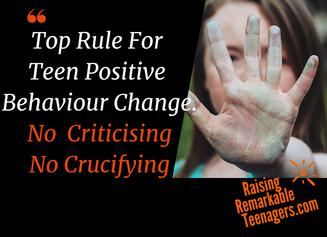 Want Sudden Teen Positive Behaviour Change? Understand Number 1 Rule. Correction vs Criticism.