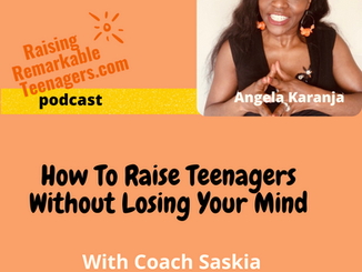 How to raise teenagers without losing your mind with coach Saskia.