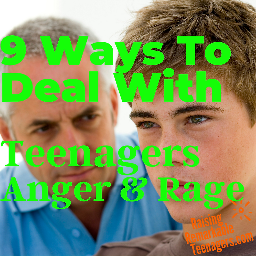 Dealing with teenagers anger and rage