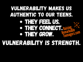 How Being Vulnerable As A Parent Benefits Your Relationship With Your Teen.