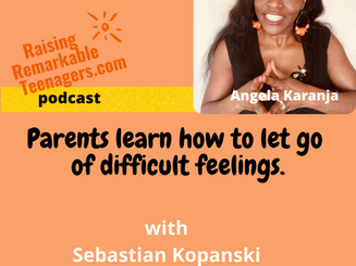 Parents can learn how to let go of difficult feelings.