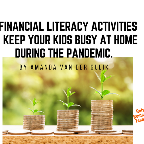5 Financial Literacy Activities To Keep Your Kids Busy At Home During The Pandemic.