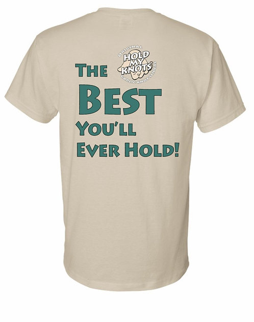 """Hold My Knots """"The Best You'll Ever Hold"""" T-shirt"""
