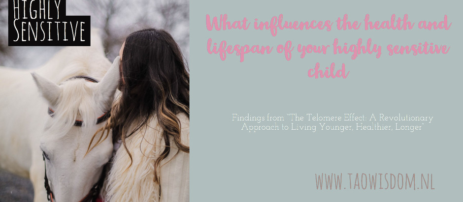 What influences your highly sensitive child's health and lifespan