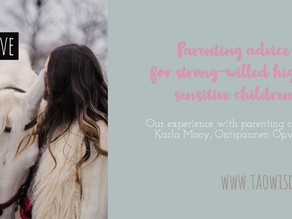 Parenting your strong willed sensitive child