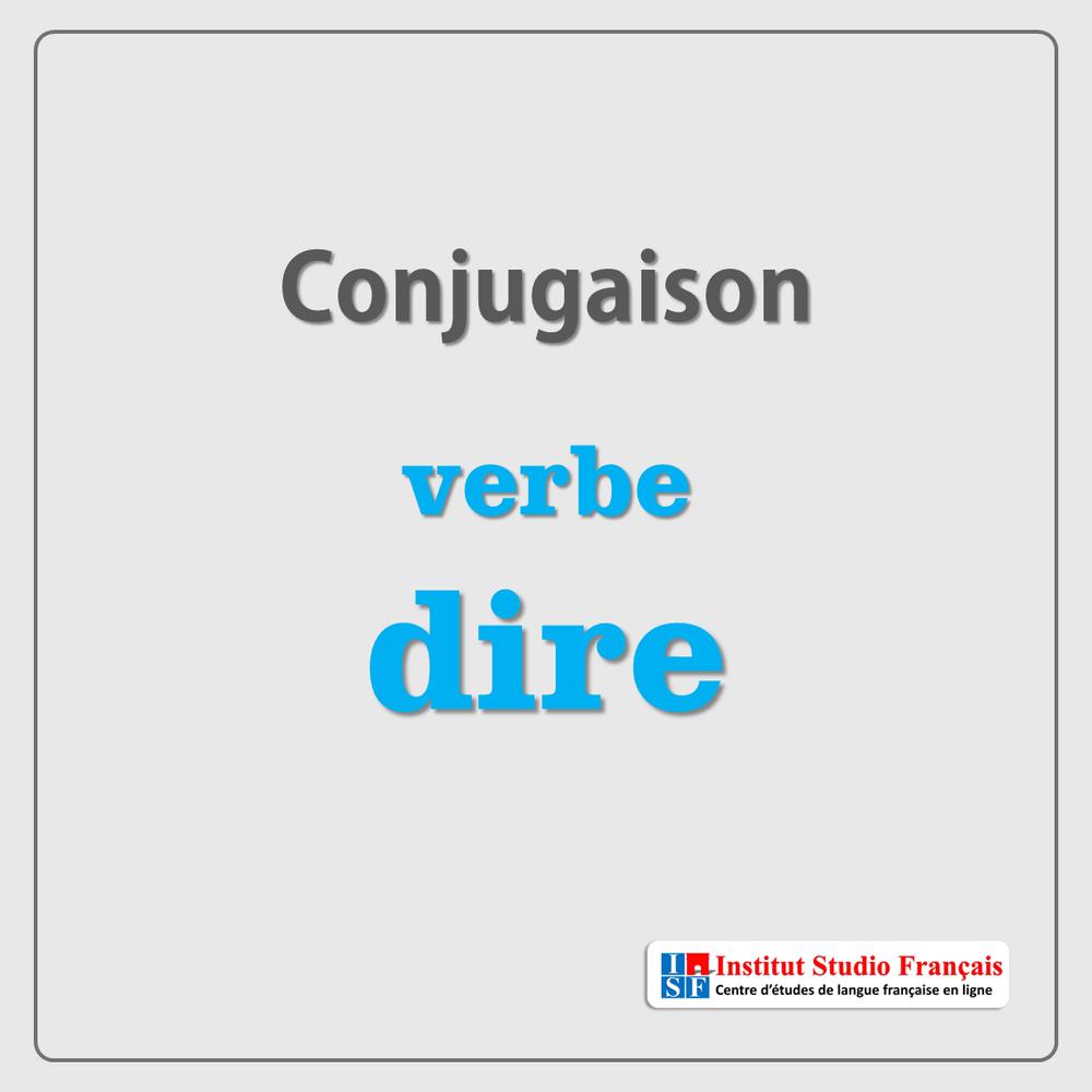 Conjugaison Du Verbe Dire
