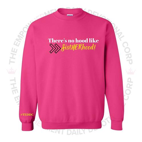 There's No Hood Like SistHERhood (Pink Sweater)