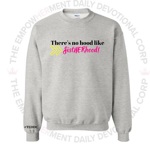 There's No Hood Like SistHERhood (Gray Sweater)