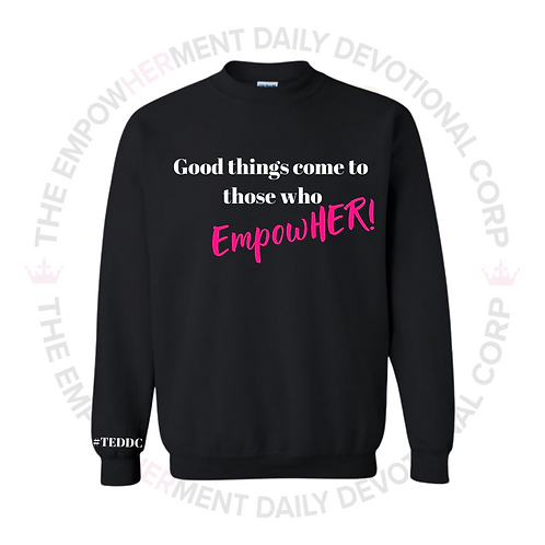 Good Things Come To Those Who EmpowHER! (Black Sweater)