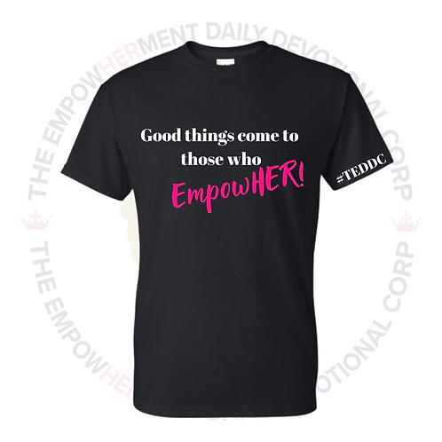 Good Things Come To Those Who EmpowHER! (Black)