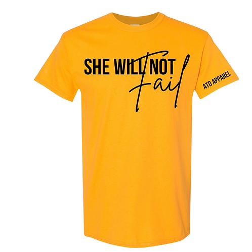She Will Not Fail T-Shirt Collection