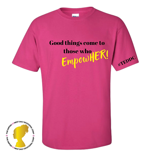 Good Things Come To Those Who EmpowHER! (Pink)