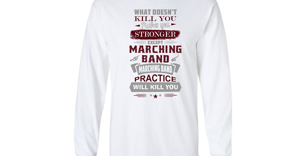 Marching Band Practice Long Sleeve T-Shirt