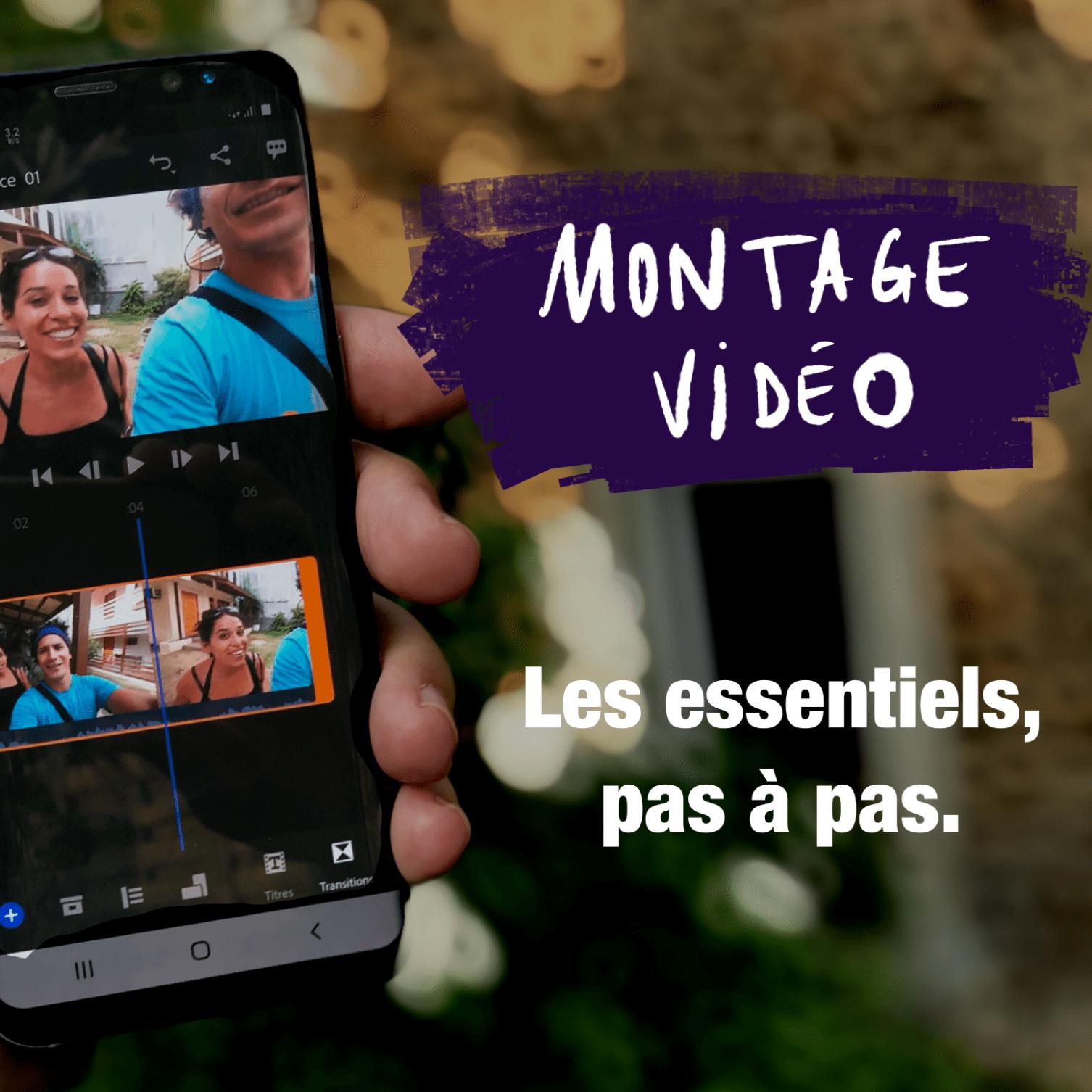 Montage vidéo : les essentiels, pas à pas