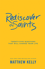 Rediscover the Saints Matthew Kelly