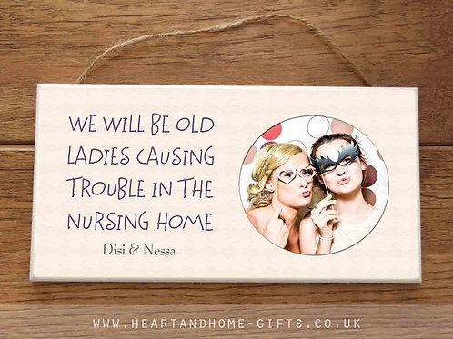 We Will Be Old Ladies (photo plaque)