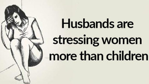 Husbands Stress Wives Twice As Much As Their Kids study shows
