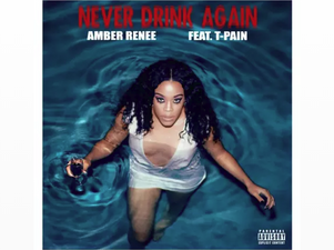 R&B Singer Amber Renee releases her new single featuring T-Pain called Never Drink Again.