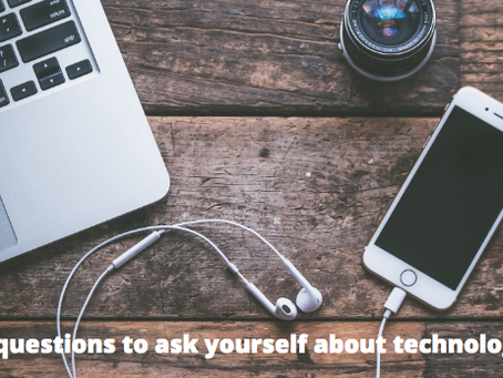 3 questions to ask yourself about technology