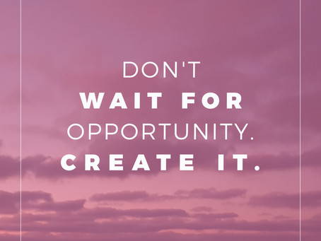 Opportunities are all around you