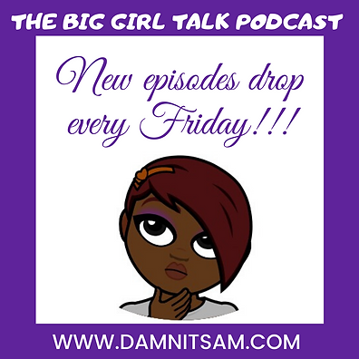 BigGirl Talk Podcast