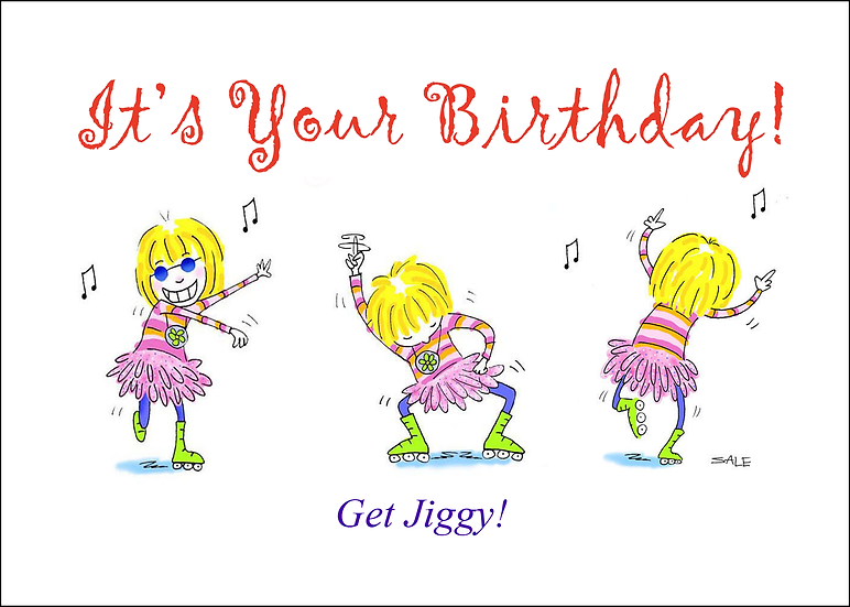 Birthday: Get Jiggy.