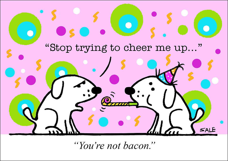 You're Not Bacon.