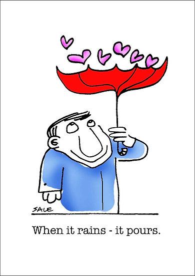 Rains it Pours.