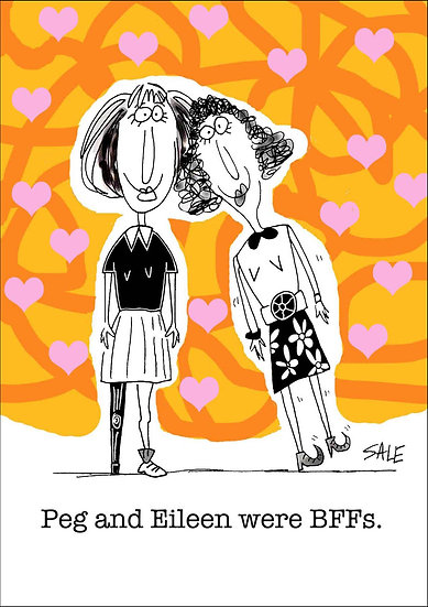Peg & Eileen BFF's