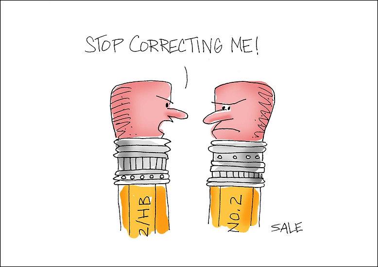 Stop Correcting Me.