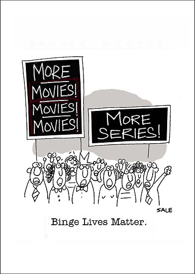 Binge Lives Matter.