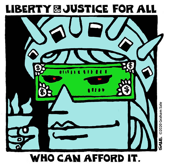 Liberty & Justice: For All Who Can Afford It.