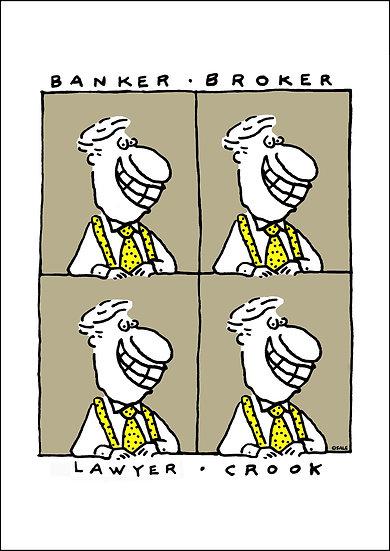 Banker. Broker. Lawyer. Crook.
