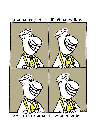 Banker. Broker. Politician. Crook.