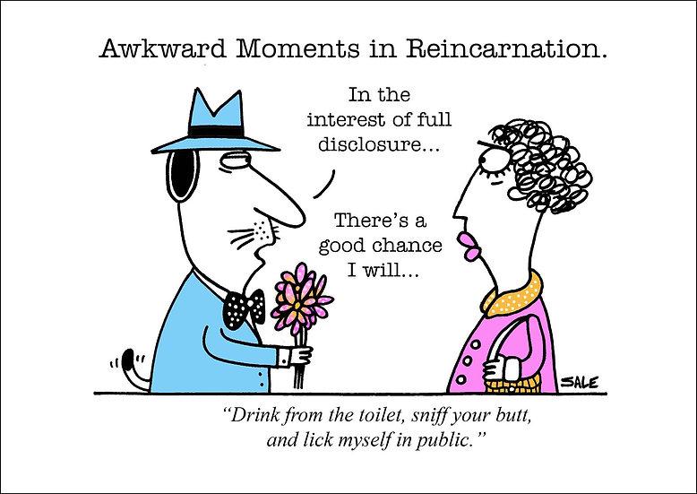 Reincarnation.