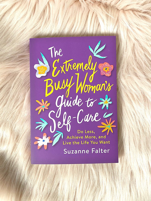 Extremely Busy Woman's Guide to Self-Care by Suzanne Falter