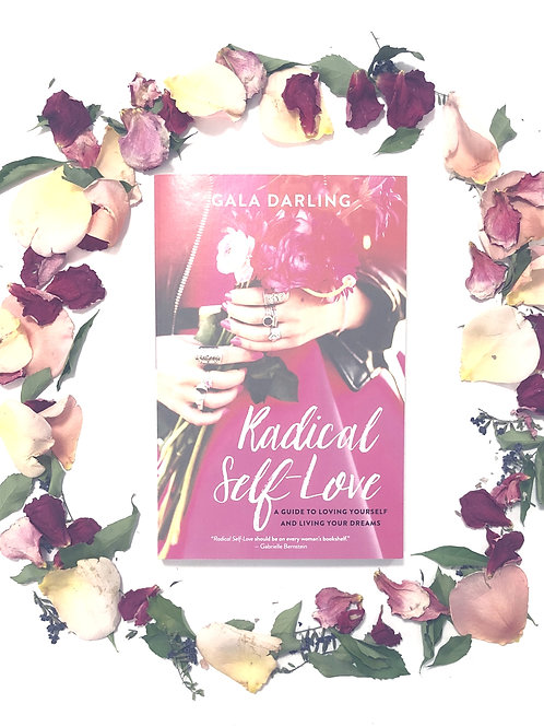 Radical Self-Love - Gala Darling